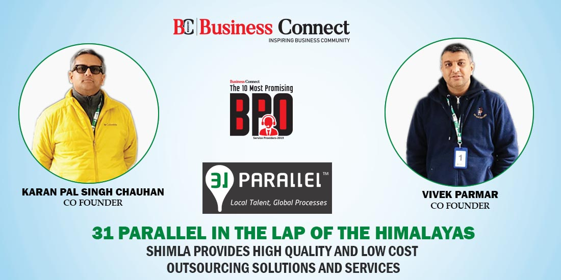 31 PARALLEL IN THE LAP OF THE HIMALAYAS | Business Connect