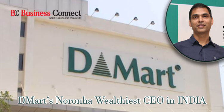 DMart's Noronha wealthiest CEO in India   Business conect