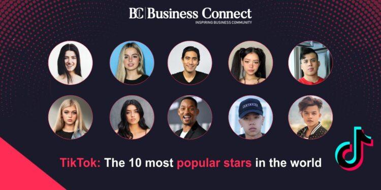 The 10 most popular tiktok stars in the world