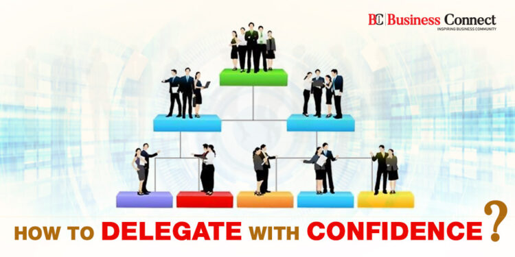 How to Delegate with confidence ?   Business Connect