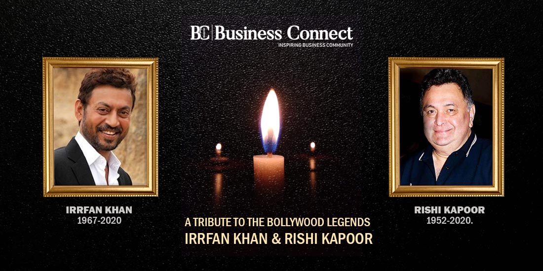 A tribute to the Bollywood legends Irrfan Khan and Rishi Kapoor_Business Connect Magazine