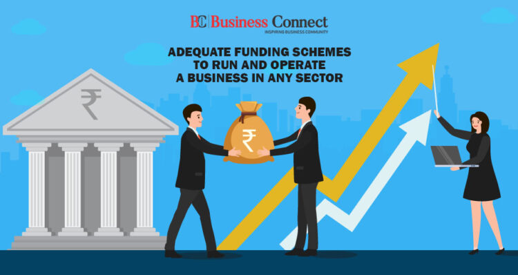 Adequate Funding Schemes to Run and Operate a Business in any Sector