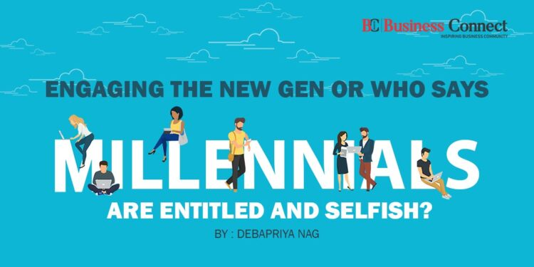Engaging the New Gen or who says Millennials are Entitled and Selfish?_Business Connect Magazine