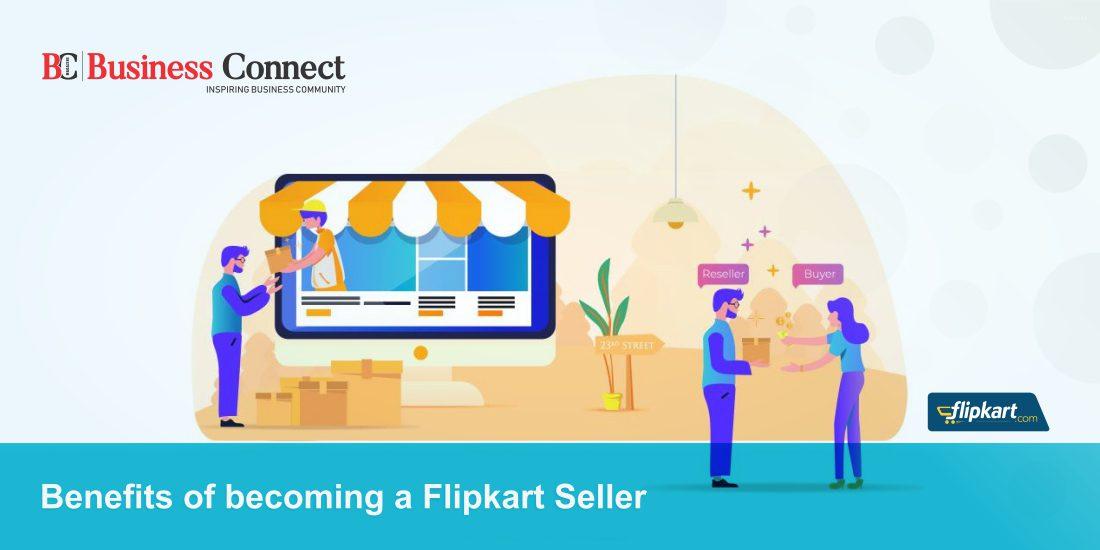 Benefits of becoming a Flipkart Seller_Business Connect Magazine