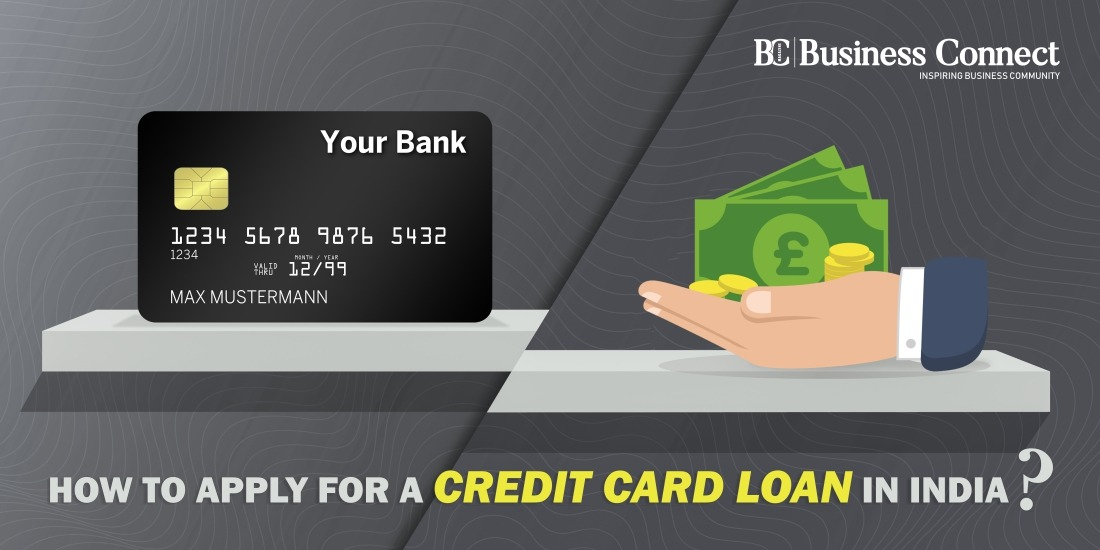 How To Apply for A Credit Card Loan in India_Business Connect India