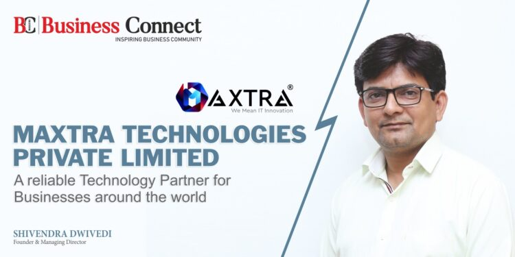 Maxtra Technologies Private Limited_Business Connect Magazine