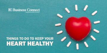 Things to Do to Keep Your Heart Healthy_Business Connect Magazine
