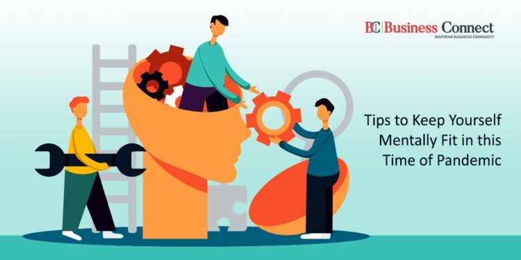 Tips to Keep Yourself Mentally Fit in this Time of Pandemic _Business Coeebek