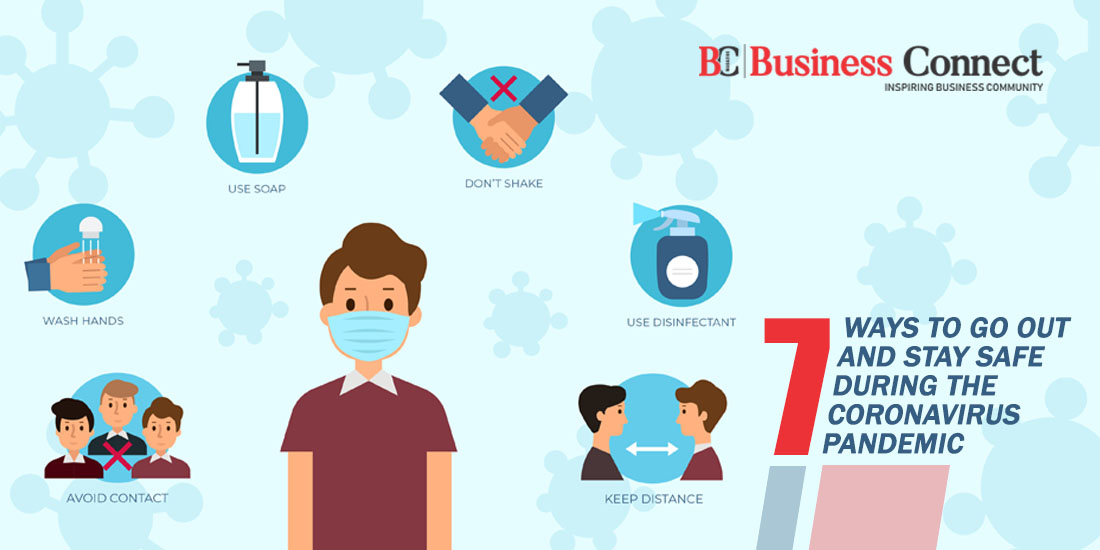 7 Ways to go out and stay safe during the coronavirus pandemic_Busoiness Connect Magazine