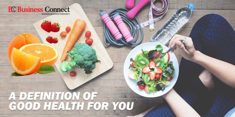 How Would You Define Good Health? - Business Connect