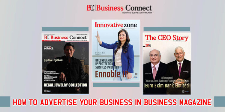 How to advertise your business in business magazines - Business Connect