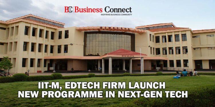 IIT-M, edtech firm launch new programme in next-gen tech - Business Connect