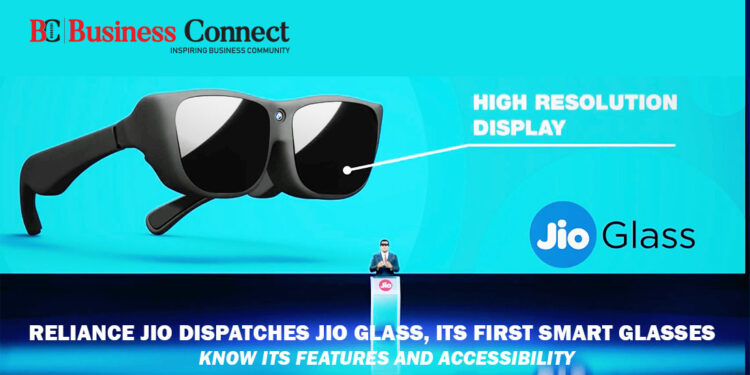 Reliance Jio dispatches Jio Glass - Business Connect