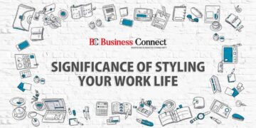 Significance Of Styling Your Work Life - Business Connect