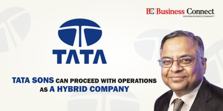 Tata Sons can proceed with operations as a hybrid company - Business Connect
