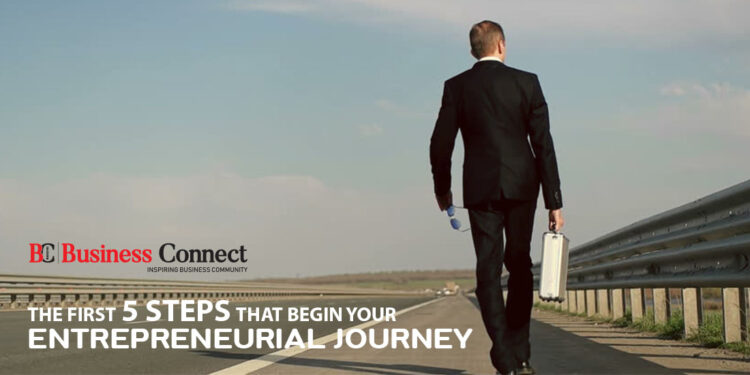 The First 5 Steps That Begin Your Entrepreneurial Journey - Business Connect