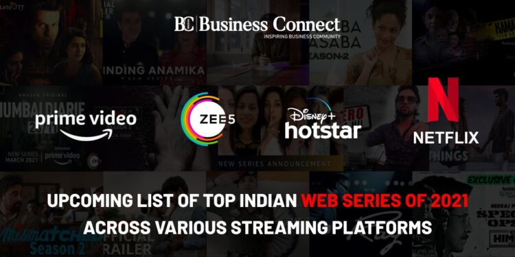 Upcoming List of Top Indian Web Series of 2021 across Various Streaming Platforms