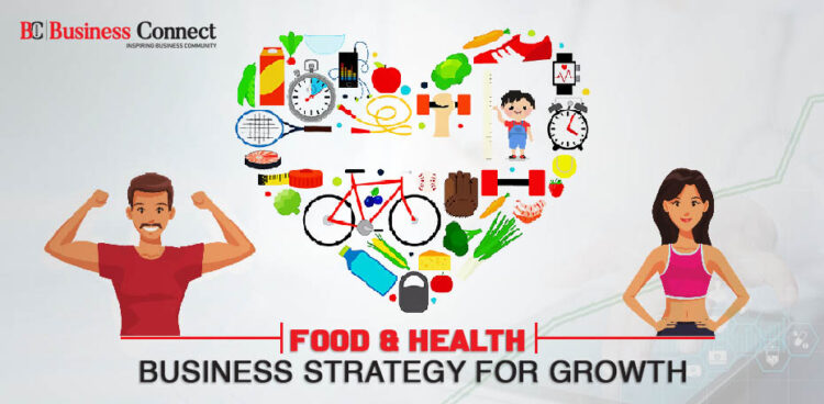 Food & health business strategy for growth - Business Connect