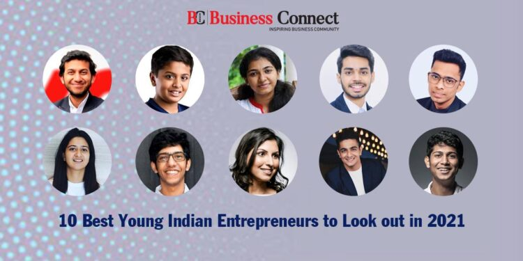 Top 10 Best Young Indian Entrepreneurs To Look Out in 2021