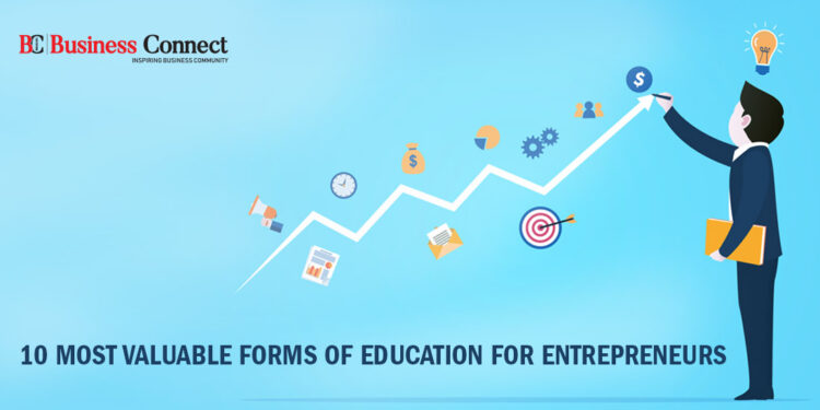 10 Most Valuable Forms of Education for Entrepreneurs - Business Connect