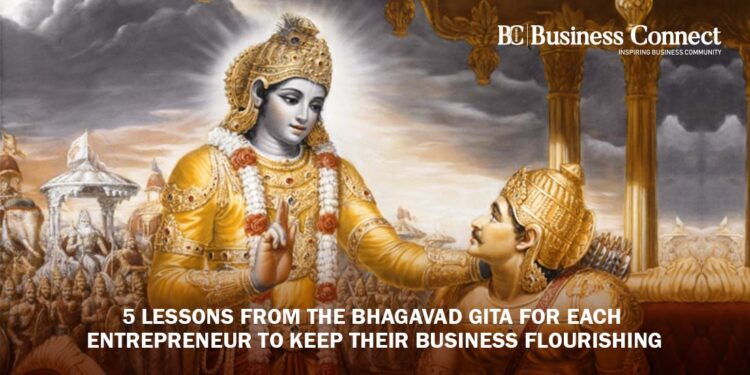 5 lessons from the Bhagavad Gita for each entrepreneur- BUSINESS CONNECT