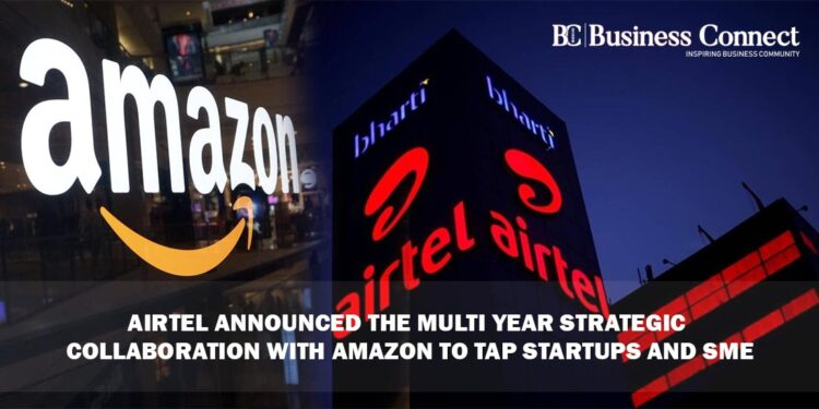 Airtel Announced the Multi Year Strategic with AWS - Business Connect