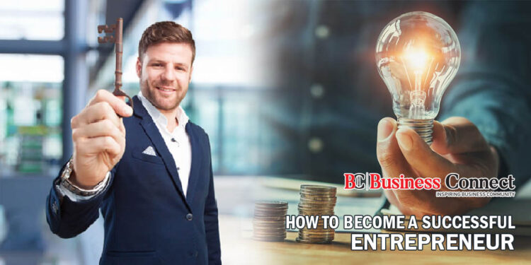 How to Become a Successful Entrepreneur - Business Connect