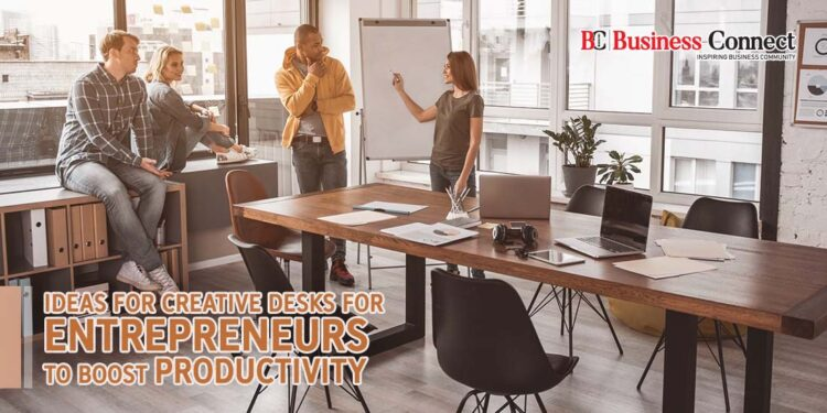 Ideas for Creative Desks for entrepreneurs to boost Productivity - Business Connect
