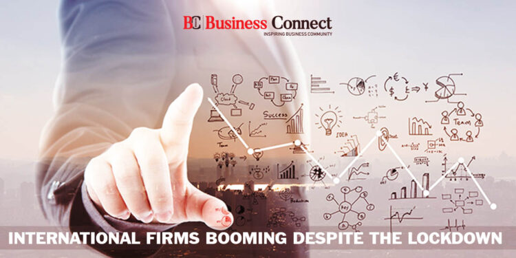 International firms booming despite the lockdown - Business Connect