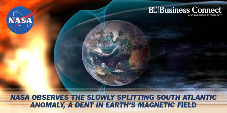 NASA observes the Slowly Splitting South Atlantic Anomaly, a dent in Earth's Magnetic Field - Business Connect