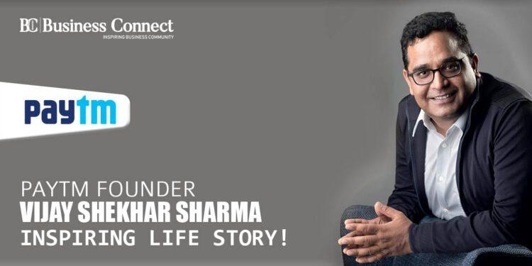 Success Story of Paytm Founder Vijay Shekhar Sharma - Business Connect
