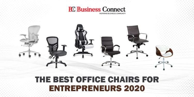 The Best Office Chairs for entrepreneurs - Business Connect