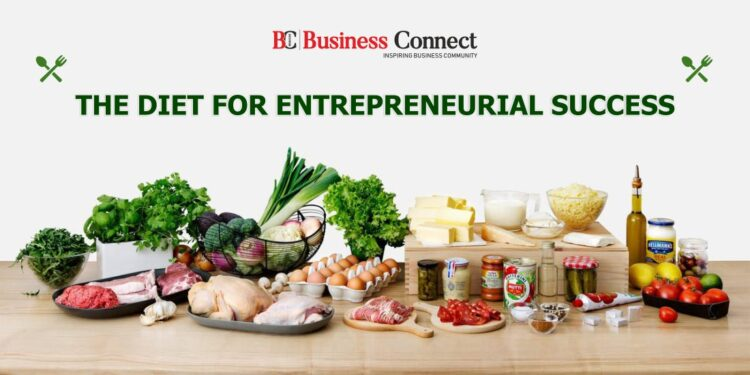 The Diet for Entrepreneurial Success - Business Connect
