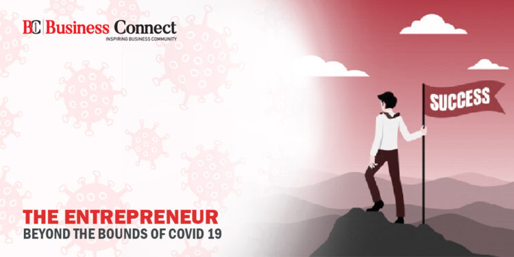 The Entrepreneur beyond the bounds of COVID 19 - Business Connect