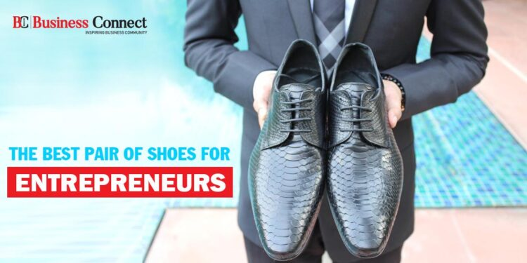 The best pair of shoes for entrepreneurs - Business Connect