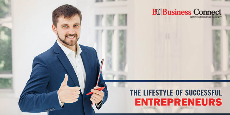 The lifestyle of Successful Entrepreneurs - Business Connect
