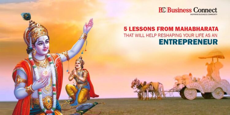 5 lessons from mahabharata that will help reshaping your life as an entrepreneur - Business Connect