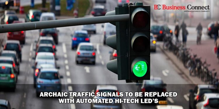 Archaic Traffic Signals to be replaced with Automated Hi-Tech LED's - Business Connect