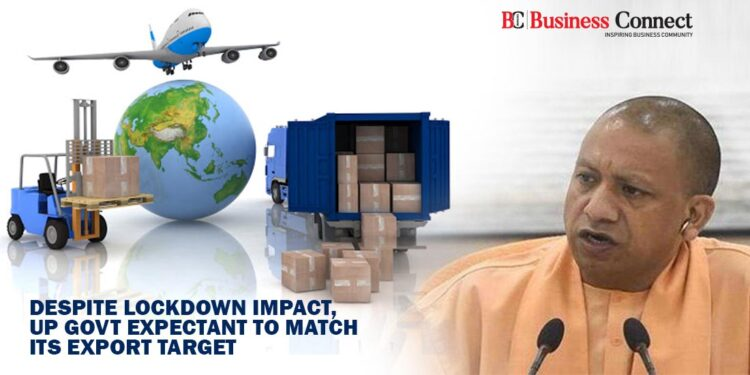 Despite lockdown impact, UP govt expectant to match its export target - Business Connect