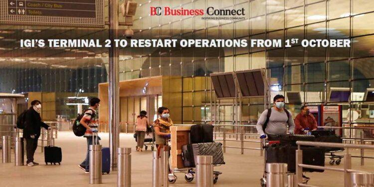 IGI's Delhi Airport Terminal 2 to Restart Operations from 1st October