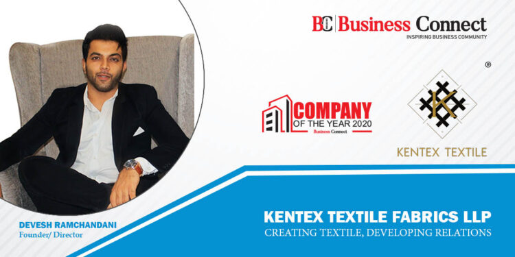 Kentex Textile Fabrics LLP Creating Textile, Developing Relations - Business Connect