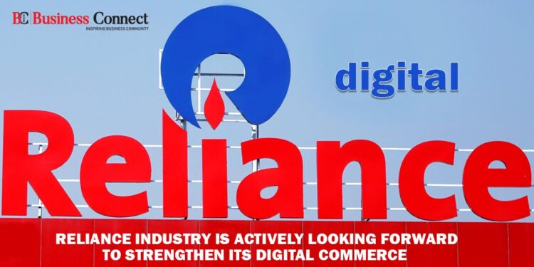 Reliance Industry is Actively Looking Forward to Strengthening its Digital Commerce - Business Connect