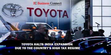Toyota Halts India Expansion Due to the Country's High Tax Regime - Business Connect