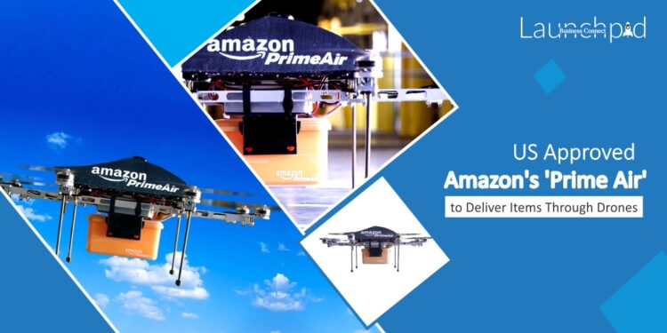 US Approved Amazon's 'Prime Air' to Deliver Items Through Drones - Business Connect