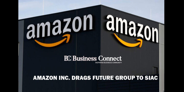 Amazon Inc. Drags Future Group to SIAC   Business connect
