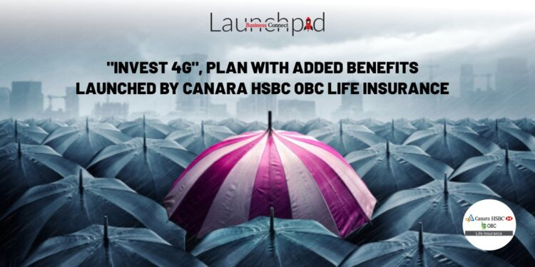 """""""Invest 4G"""", Plan With Added Benefits Launched By Canara HSBC OBC Life Insurance"""