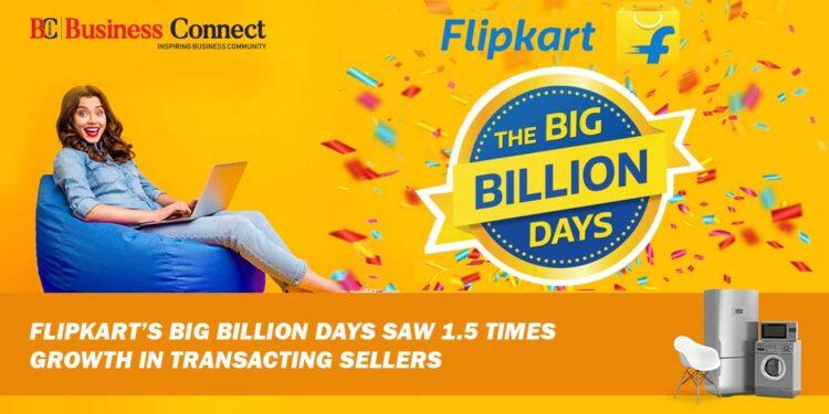 Flipkart's Big Billion Days saw 1.5 times Growth in Transacting Sellers