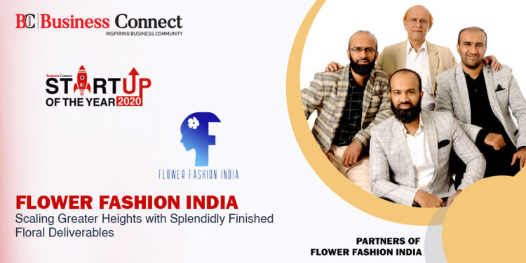 Flower Fashion India: Scaling greater heights with splendidly finished floral deliverables