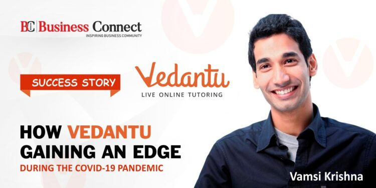 How Vedantu gaining an edge during the Covid-19 pandemic.