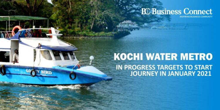 Kochi Water Metro in Progress: Targets to Start Journey in January 2021